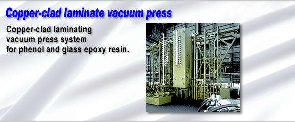 Copper-clad, Copper-clad laminate vacuum press,